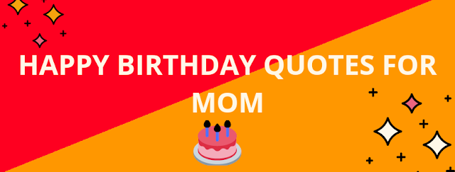 (HAPPY) Birthday Wishes for Mom [2020]