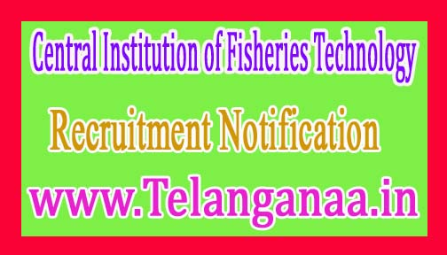 Central Institution of Fisheries TechnologyCIFT Recruitment Notification 2017