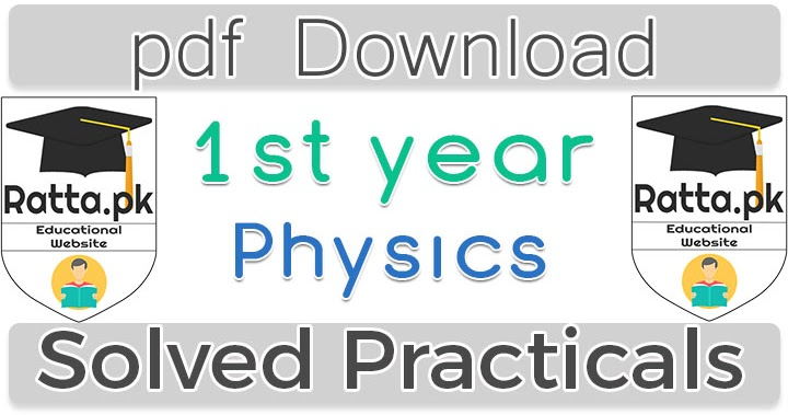 1st Year Physics Practicals Solved pdf Download - Ratta pk