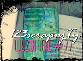 http://123scrapujty.blogspot.com/2016/02/wyzwanie-77-zakadka-do-ksiazki.html