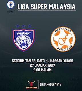JDT Vs Felda United 27 Januari 2017