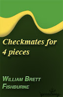 Checkmates for Four Pieces by William Brett Fishburne