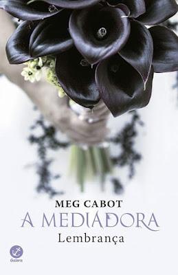 [Lançamento] A Mediadora Lembrança | Meg Cabot @GaleraRecord