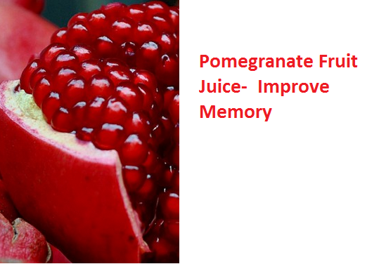 Pomegranate Fruit Juice-  Improve Memory