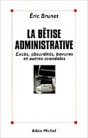 https://blogericbrunet.blogspot.com/p/la-betise-administrative-exces.html