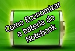 como economizar a bateria do notebook e aumentar a duração