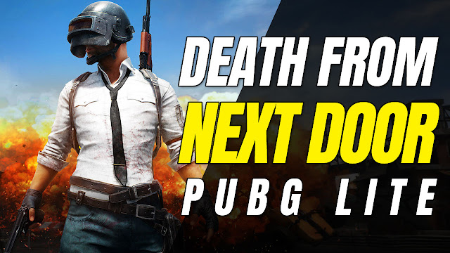 #NowPlaying PUBG LITE Badly! Death From Next Door!