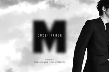 Sinopsis Code: M Code Name Mirage (2017) - Serial TV Jepang