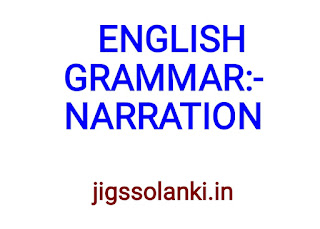 ENGLISH GRAMMAR:- NARRATION NOTE