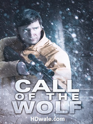 Call Of The Wolf Movie Download (2017) HD 720p WEB-DL 950mb
