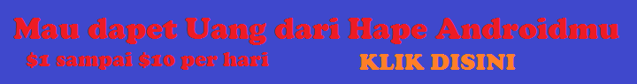 CARA MUDAH MENDAPATKAN UANG/DOLLAR DARI HP