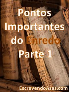 Pontos Importantes do Enredo - Parte 1