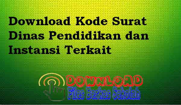 Download Kode Surat Dinas Pendidikan dan Instansi Terkait