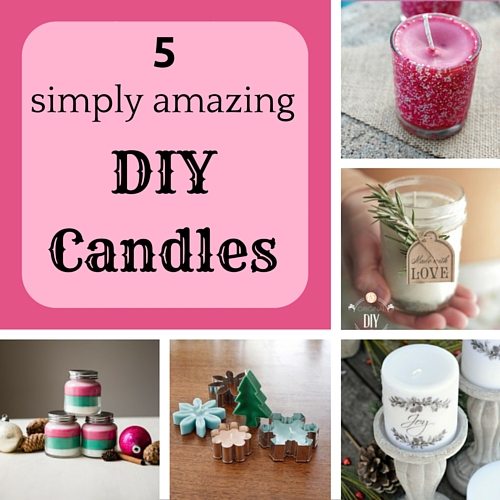 5 simply amazing DIY candles