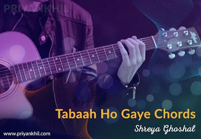 Tabaah Ho Gaye Chords