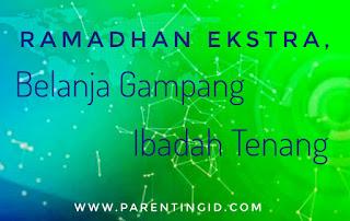 Ramadhan Ekstra, Belanja Gampang Ibadah Tenang
