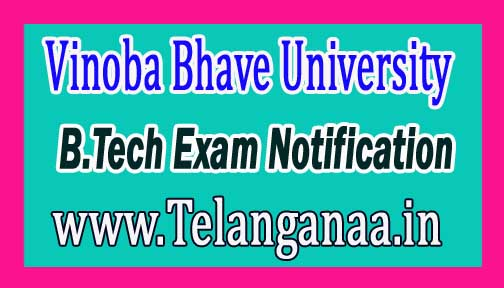 Vinoba Bhave University B.Tech Ist - IIIrd Sem Revised 2016 Exam Fee Notification