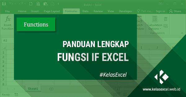 Fungsi/Rumus IF Excel. Cara Menggunakan Rumus Excel IF Lengkap