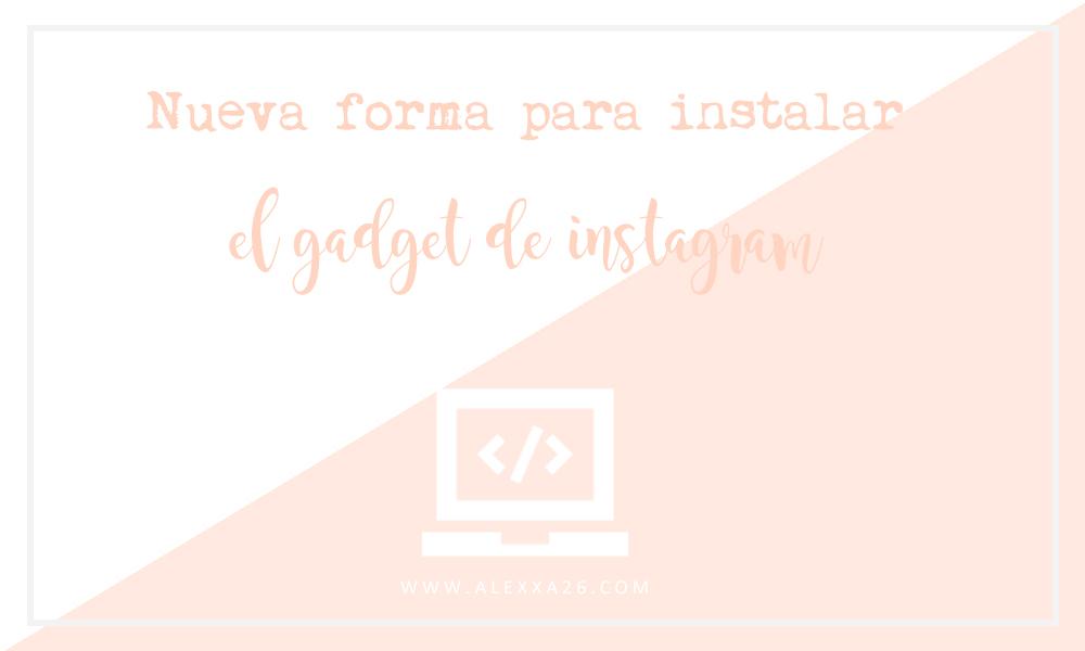 Cómo añadir el gadget de Instagram: Nueva forma (II)