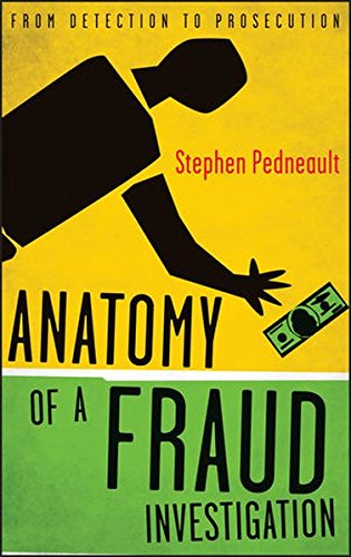 Anatomy of a Fraud Investigation by Stephen Pedneault