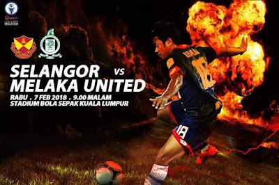 Live Streaming Selangor vs Melaka United Liga Super 7 Februari 2018