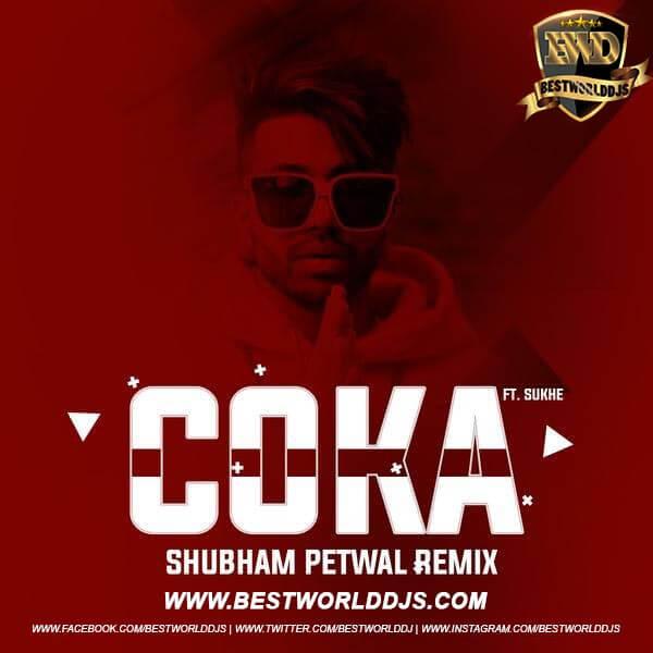 Coka (Remix) - Shubham Petwal