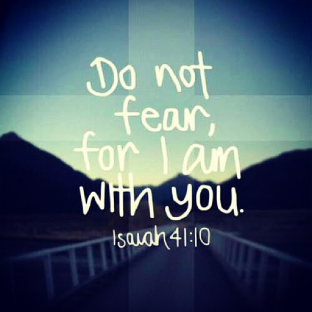 Live Laugh Love Do Not Fear For I Am With You Isaiah 4110