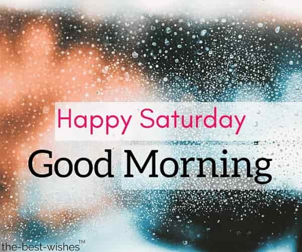 happy saturday rainy good morning pictures