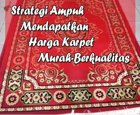 Strategi Ampuh Mendapatkan Harga Karpet Murah Berkualitas