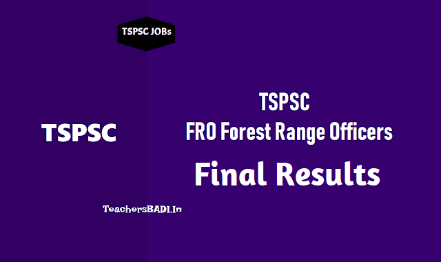 tspsc fro forest range officers marks list final selection list results announced,tspsc fro forest range officers medical,physical test,events dates /schedule,list of canidates for tspsc fro forest range officers medical,physical test,events