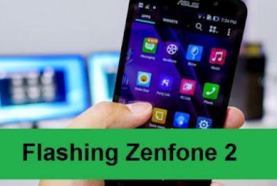 Cara Mudah Flashing Install Firmware ROM Asus Zenfone 2 Lengkap