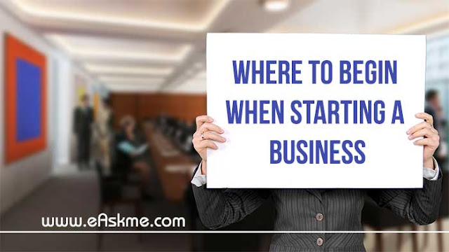 Where To Begin When Starting A Business: eAskme