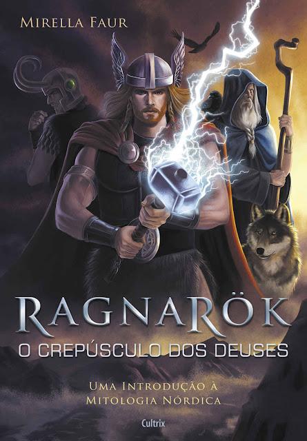 Ragnarok - O Crepúsculo dos Deuses - Mirella Faur