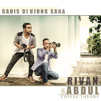 Lirik Lagu Rivan & Abdul Gadis di Ujung Sana