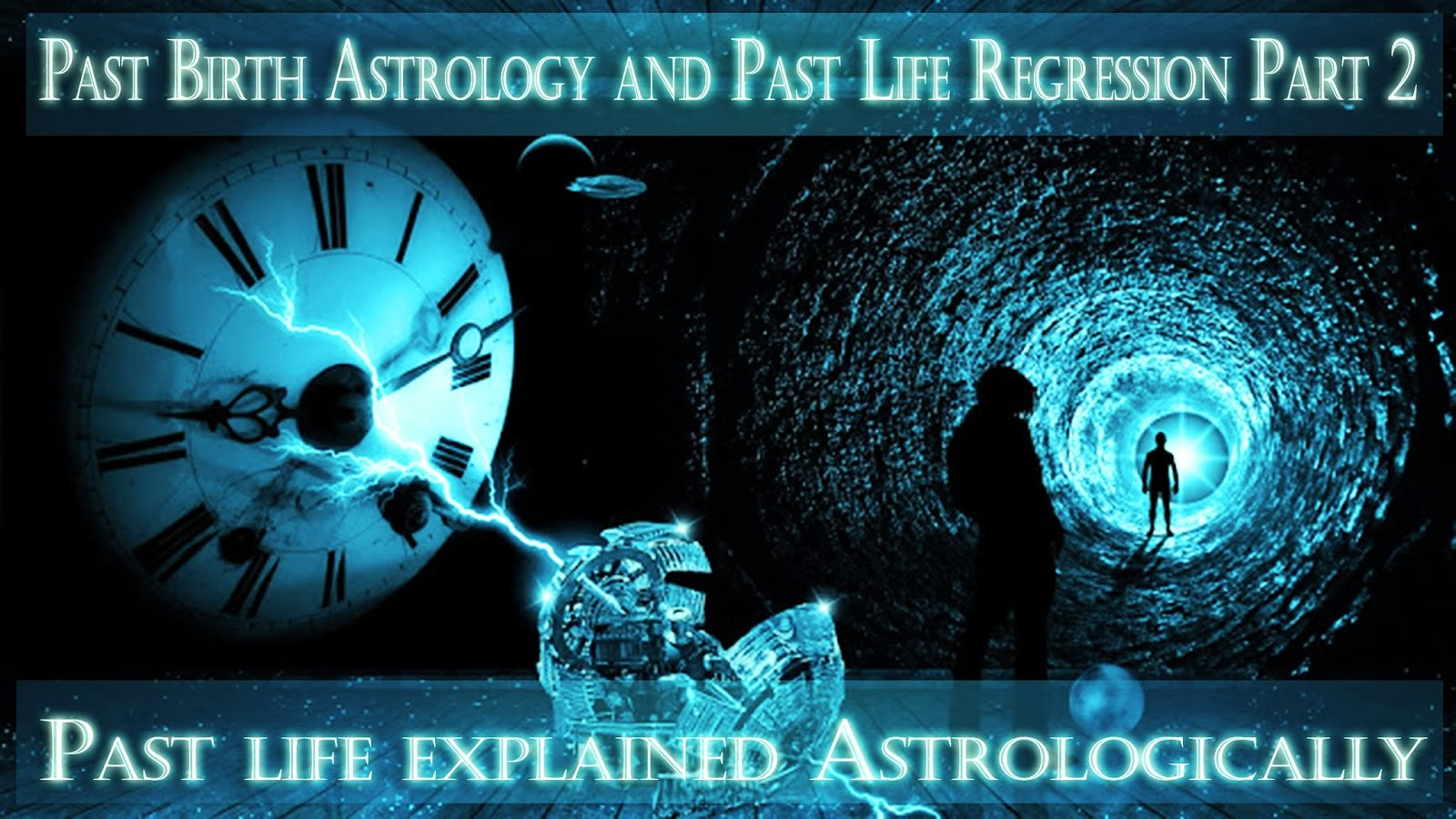 Unlocking the Mystery of Past life Part 2- Astrologically