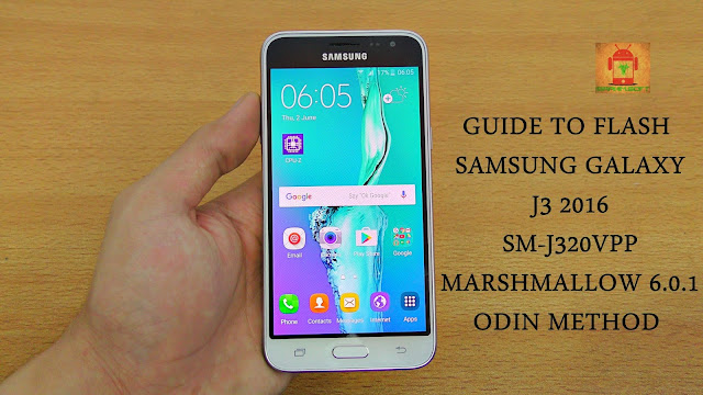 Guide To Flash Samsung Galaxy J3 2016 SM-J320VPP Marshmallow 6.0.1 Odin Method Tested Firmware