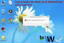 How to resolve the d3dx9_43.dll d9dx9.dll Error on the Laptop PC