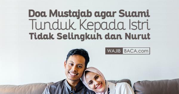 Doa Mustajab agar Suami Tunduk Kepada Istri, Tidak Selingkuh dan