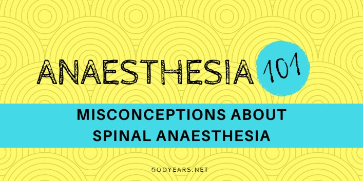 Misconceptions About Spinal Anaesthesia