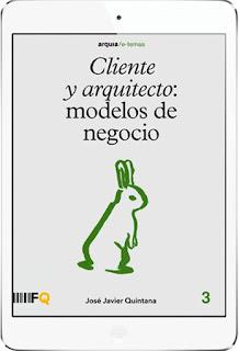 Cliente y arquitecto: modelos de negocio de José Javier Quintana