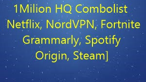 1Milion HQ Combolist [Netflix, NordVPN, Fortnite, Grammarly, Spotify, Origin, Steam]