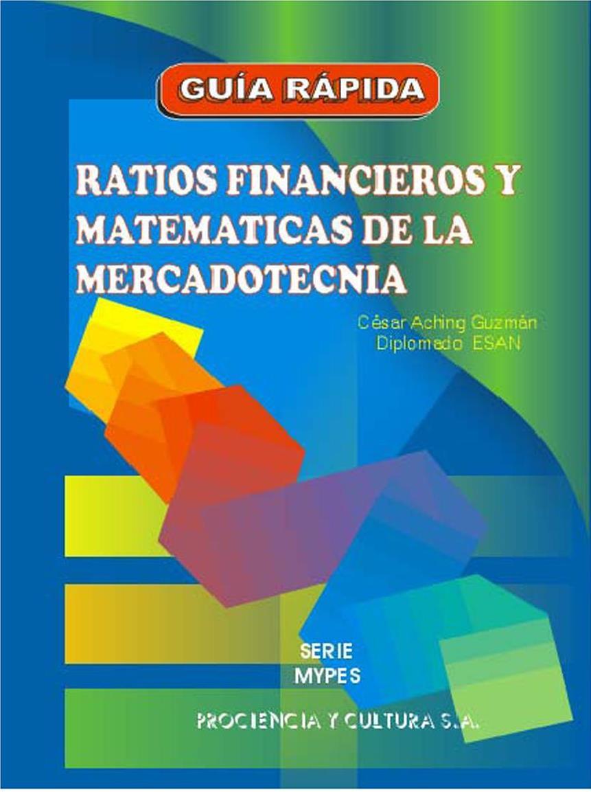 Ratios Financieros y Matemáticas de la Mercadotecnia – César Aching Guzmán