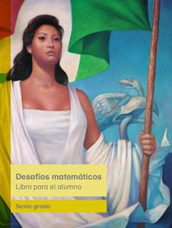 Desafíos Matemáticos Libro para el alumno Sexto grado Libro de Texto Ciclo Escolar 2016-2017