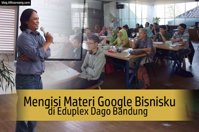 Mengisi Materi Google Bisnisku di Eduplex Dago Bandung