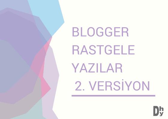 Blogger Rastgele Yazılar 2. Versiyon