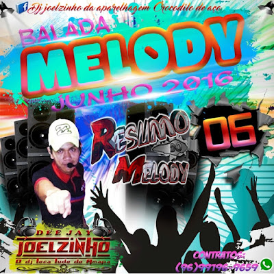 CD BALADA MELODY VOL.06 DJ JOELZINHO 14/06/2016