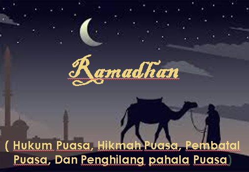 Puasa Bulan Ramadhan ( Hukum Puasa, Hikmah Puasa, Pembatal Puasa, Dan 15 Penghilang pahala Puasa)