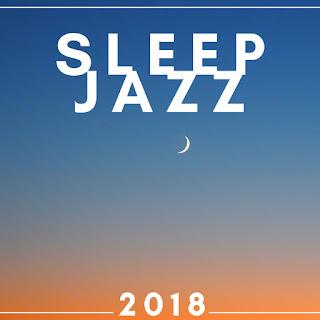 Jazz Instrumental Songs Cafe - Sleep Jazz 2018 - The Very
