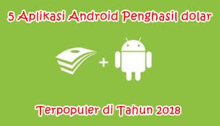 5 Aplikasi Android Penghasil Dolar