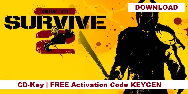 How to Survive 2 free steam code